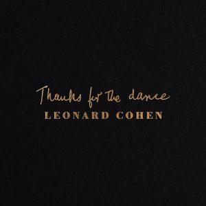 Leonard Cohen Thanks for the Dance BLEZT