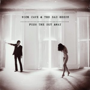 Nick Cave & The Bad Seeds Push the Sky Away BLEZT