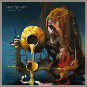 Motorpsycho - The All Is One - BLEZT