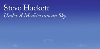Steve Hackett - Under a Mediterranean Sky - BLEZT