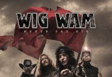 Wig Wam - Never Say Die - BLEZT
