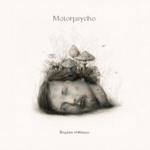 Motorpsycho - Kingdom Of Oblivion - BLEZT