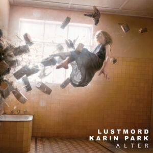 Lustmord - Karin Park - Alter - BLEZT